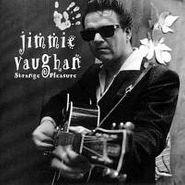 Jimmie Vaughan, Strange Pleasure (CD)