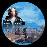 """Kemetrix, Soulbrother #3 (12"""")"""