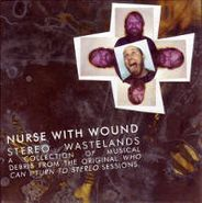 Nurse With Wound, Stereo Wastelands [Limited Edition] (CD)