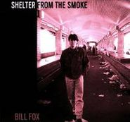 Bill Fox, Shelter From The Smoke (CD)