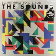 The Sounds, Something To Die For (LP)