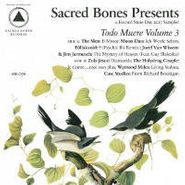 Various Artists, Sacred Bones Presents: Todo Muere Vol.3 [RECORD STORE DAY] (LP)