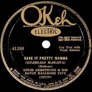 Louis Armstrong, Save It Pretty Mamma / Saint James Infirmary