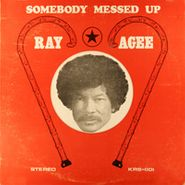 Ray Agee, Somebody Messed Up