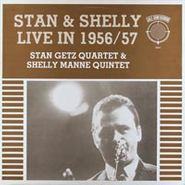 Stan Getz Quartet, Stan & Shelly Live In 1956/57