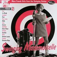 Various Artists, Swinging Mademoiselle, Volume 2: More French Girls From The Swinging Sixties