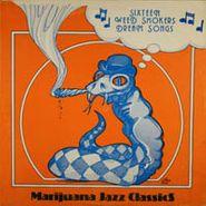 Various Artists, Sixteen Weed Smokers Dream Songs: Marijuana Jazz Classics