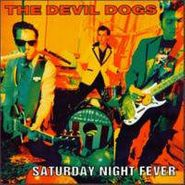 The Devil Dogs, Saturday Night Fever (CD)
