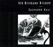 Sir Richard Bishop, Salvador Kali (CD)