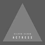 """Actress, Silver Cloud (12"""")"""