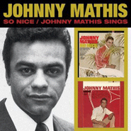 Johnny Mathis, So Nice / Johnny Mathis Sings (CD)