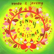Renee & Jeremy, Sunny Christmas [Home Grown] (CD)