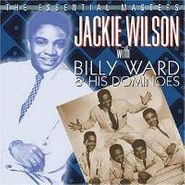 Jackie Wilson, The Essential Masters: Jackie Wilson With Billy Ward And His Dominoes (CD)