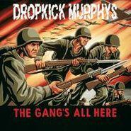Dropkick Murphys, The Gang's All Here (CD)