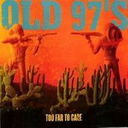 Old 97's, Too Far To Care (CD)