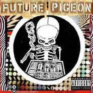 Future Pigeon, The Echodelic Sounds Of Future Pigeon (CD)