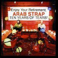 Arab Strap, Ten Years of Tears (CD)