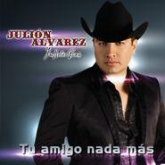 Júlion Álvarez, Tu Amigo Nada Mas (CD)