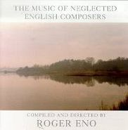 Roger Eno, The Music of Neglected English Composers (CD)
