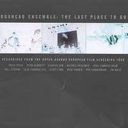 The Boxhead Ensemble, The Last Place To Go (CD)