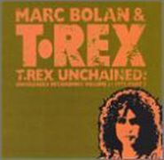 Marc Bolan, T. Rex Unchained: Unreleased Recordings Vol. 2: 1972 Pt. 2 (CD)