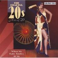 Various Artists, The Roaring '20s - Hits of '20: When My Baby Smiles At Me (CD)