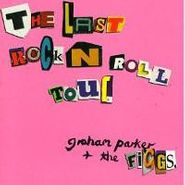 Graham Parker, The Last Rock 'N' Roll Tour (CD)