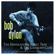 Bob Dylan, The Minneapolis Hotel Tape & The Gaslight Cafe (LP)