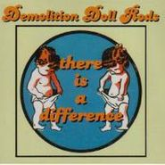 Demolition Doll Rods, There Is A Difference (CD)