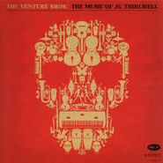 J.G. Thirlwell, The Venture Bros. - The Music Of JG Thirlwell Vol. 1 [OST] (CD)