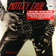 Mötley Crüe, Too Fast For Love [180 Gram Vinyl] (LP)