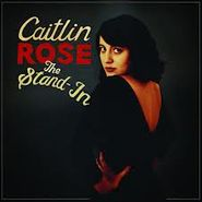 Caitlin Rose, The Stand-In (LP)