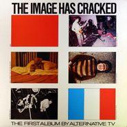 Alternative TV, The Image Has Cracked [UK Original] (LP)