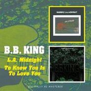 B.B. King, To Know You Is To Love You / L.A. Midnight (CD)