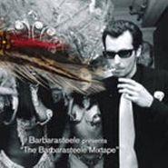 Barbarasteele, The Barbarasteele Mixtape [Home Grown] (CD)