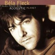 Béla Fleck, Tales From the Acoustic Planet (CD)