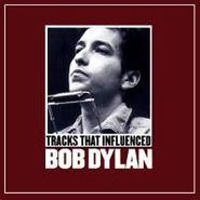 Various Artists, Uncut Presents: Tracks That Influenced Bob Dylan (CD)