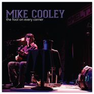 Mike Cooley, The Fool On Every Corner (CD)