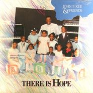 John P. Kee, There Is Hope (LP)