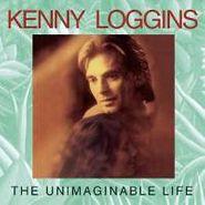 Kenny Loggins, The Unimaginable Life (CD)