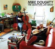 Mike Doughty, The Question Jar Show (CD)