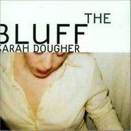Sarah Dougher, The Bluff (CD)
