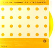 "Stereolab, The In Sound [Clear Yellow Vinyl] (7"")"