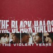 The Black Halos, The Violent Years (CD)