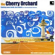 The Cherry Orchard, The World Is Such A Groovy Place (CD)
