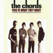 The Chords, This Is What They Want (CD)