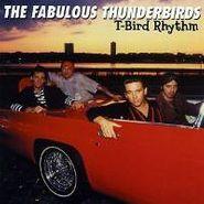 The Fabulous Thunderbirds, T-Bird Rhythm (CD)