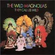 The Wild Magnolias, They Call Us Wild (CD)
