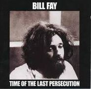 Bill Fay, Time Of The Last Persecution (CD)