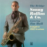 Sonny Rollins, The Bridge featuring Jim Hall: Complete 1962 Sessions (CD)